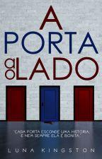 A porta ao lado - Série Teias Criminosas. by LunaKingstonbooks