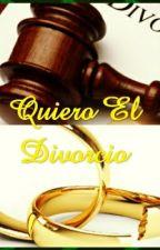 ¡Quiero El Divorcio! by PriscilaMorera