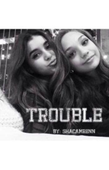 Trouble (Maddie and Kalani)