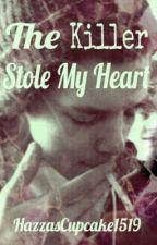 The Killer Stole My Heart by polxroidangxll