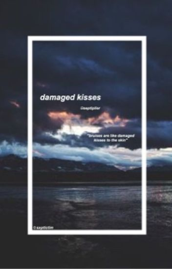 damaged kisses [septiplier] *discontinued*