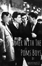 Summer with the poms boys by jassystyles12