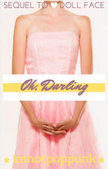 Oh, Darling (Doll Face Sequel) (Kellic)