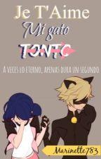 Je T' Aime Mi Gato Tonto | EDITANDO | by Marinette783