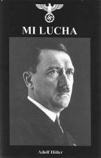 """""""Mi lucha""""  (""""Mein Kampf"""") by Insanity1415"""