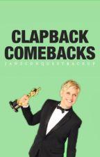 Clapback Comebacks by JaneConquestBackup