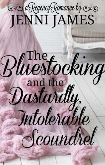 The Bluestocking and the Dastardly, Intolerable Scoundrel