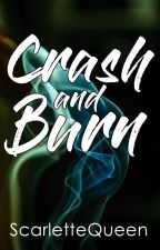 Crash and Burn (#Wattys2017) by ScarletteQueen