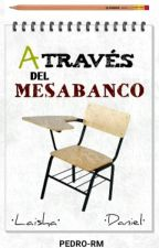 A Través del Mesabanco by PEDRO-RM