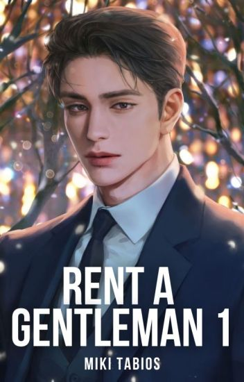 Rent A Gentleman (Completed) #Wattys2016 - Under Revision