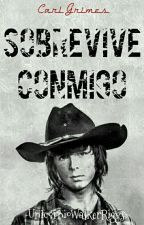"""""""Sobrevive Conmigo"""" ➸ Carl Grimes Y Tú (TWD) [TERMINADA] by UnicornioWalkerRiggs"""