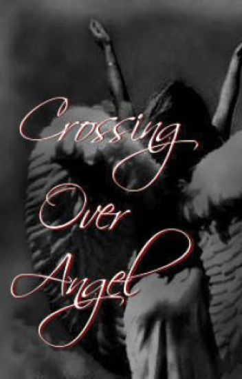 Crossing Over Angel