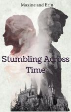 Stumbling Across Time // Dramione by rosyjungkookie
