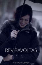 Reviravoltas by 1bitchwriter