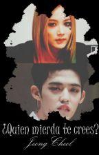 One Shot - '¿Quien mierda te crees?' JeongCheol/S.Han ♥ Adaptación [Lemon] by GabyKookie