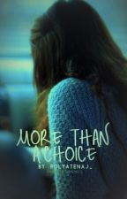More than a Choice. by hellotaylorjane
