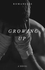 Growing Up by romanceis