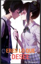Eres Lo Que Desee by Momori9