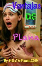 Ventajas De Ser Plana by BellaThePanda2015