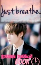 Heavy Hearts [ Book 2 ] : Just Breathe ( Vrene Fanfiction ) by StupidButCute00
