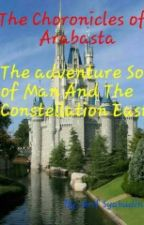 The Chronicles of Arabasta: The Adventure Son of Man And The Constellation East by ASNasution