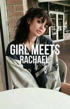 Girl meets Rachael ||Lucas friar fan fiction|| by Starbuckslover221