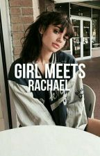 Girl meets Rachael ||Lucas friar fan fiction|| by Starbuckslover221
