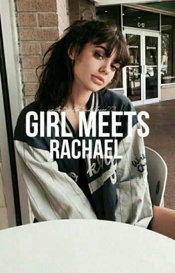 Girl meets Rachael ||Lucas friar fan fiction||