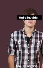 Unbelievable (Ianthony) by Shelby_Saraiva