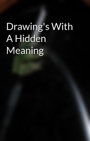 Drawing S With A Hidden Meaning Love3121999 Wattpad