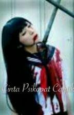 cinta psikopat cantik by fauziahrahma1