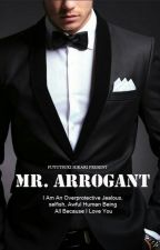 Mr. Arrogant (Fanfiction) by fuyutsukihikari