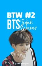 BTS Tidak Waras 2 [BTW] by OnlyYoongi