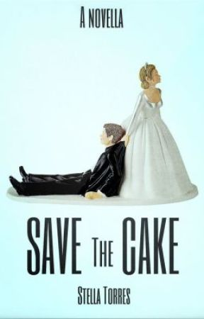 Save the Cake - Sample Chapters by StellaTorres