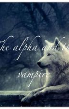 The alpha and the vampire by MichelleLopez15