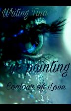 Eyepainting ~ Colour of Love by writingtina