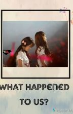 What happened to us? by KINGJEON97