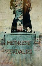 MEDRESE SEVDALISI by daava_yolunda