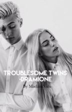 Troublesome Twins •Dramione by MadamNalu