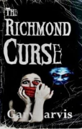 The Richmond Curse - {The Richmond Haunting 2} (Editing in progress) by garyjarvis1976