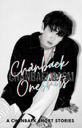 찬백 : Chanbaek Oneshots by chanbaekgasm