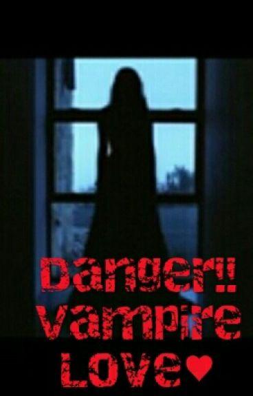 Danger!Vampire Love♥