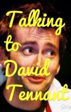 talking to David Tennant by discountemo