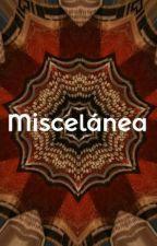 Miscelánea by MISSerendipity93