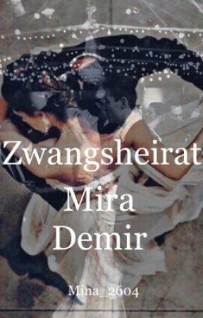 Zwangsheirat ~ Mira Und Demir by Mina_2604