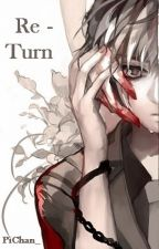 "Re-Turn ""Tokyo Ghoul:re"" by PiChan_"