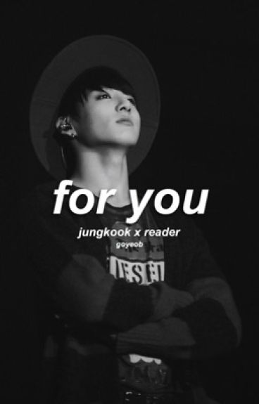 For You {Jungkook Scenarios}