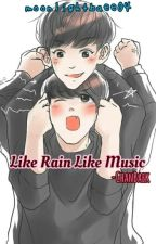 Like Rain Like Music. (ChanBaek Fanfiction) by strawbaekri