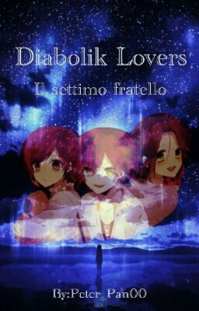 Diabolik Lovers: Il Settimo Fratello  by Peter_Pan00