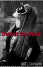 Behind The Mask [On-Hold] by ILabreyn